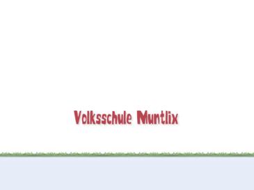 Volksschule Muntlix